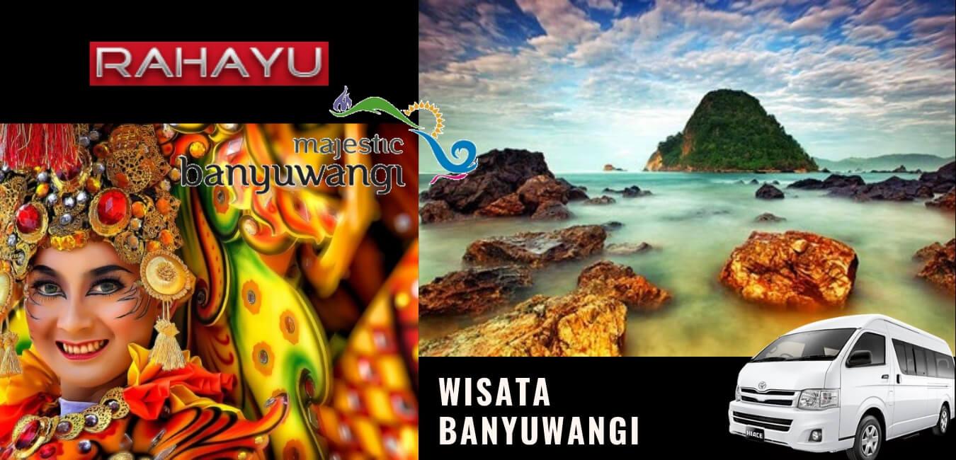 wisata banyuwangi 2019. sewa mobil surabaya banyuwangi, paket tur jawa timur, paket wisata banyuwangi.